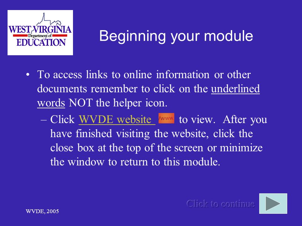 Beginning your module To access links to online information or other documents remember to click on the underlined words NOT the helper icon.