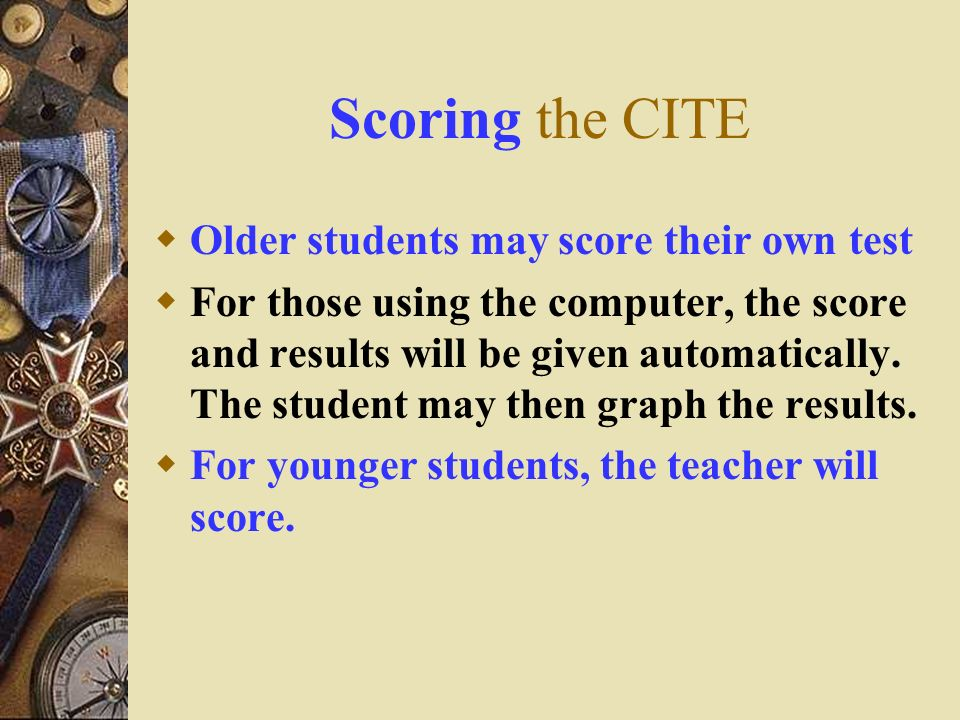 Scoring the CITE Older students may score their own test