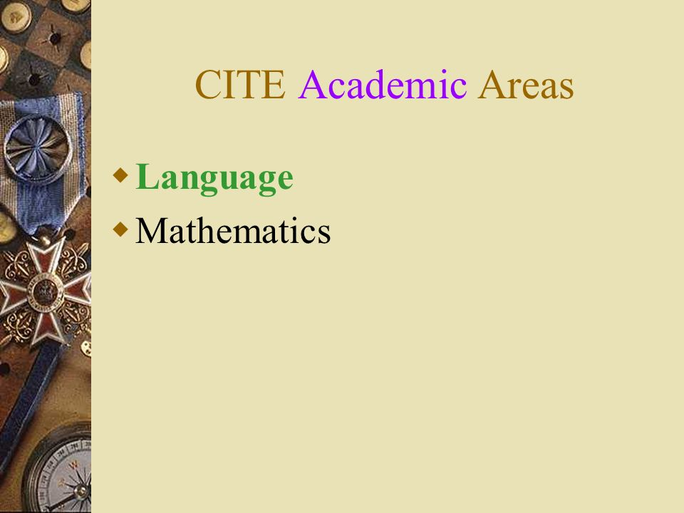 CITE Academic Areas Language Mathematics