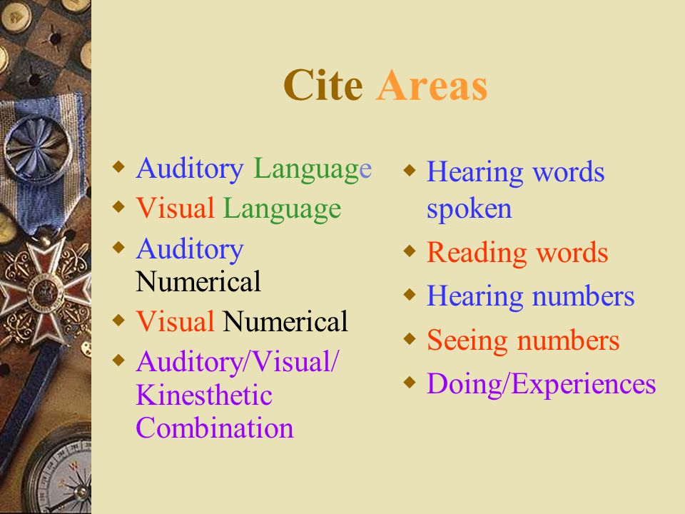 Cite Areas Auditory Language Visual Language Auditory Numerical