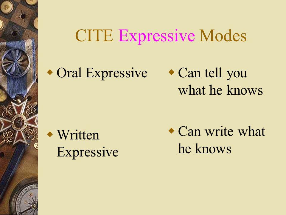 CITE Expressive Modes Oral Expressive Written Expressive