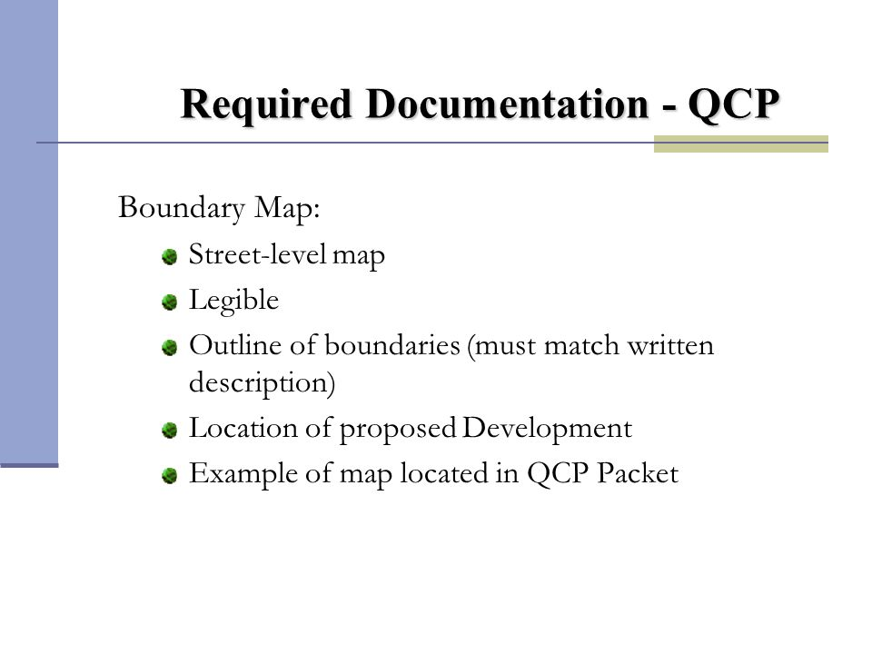 On Record - QCP Neighborhood Organization must be on Record on or before March 1, 2011 with either the County, Secretary of State or TDHCA.
