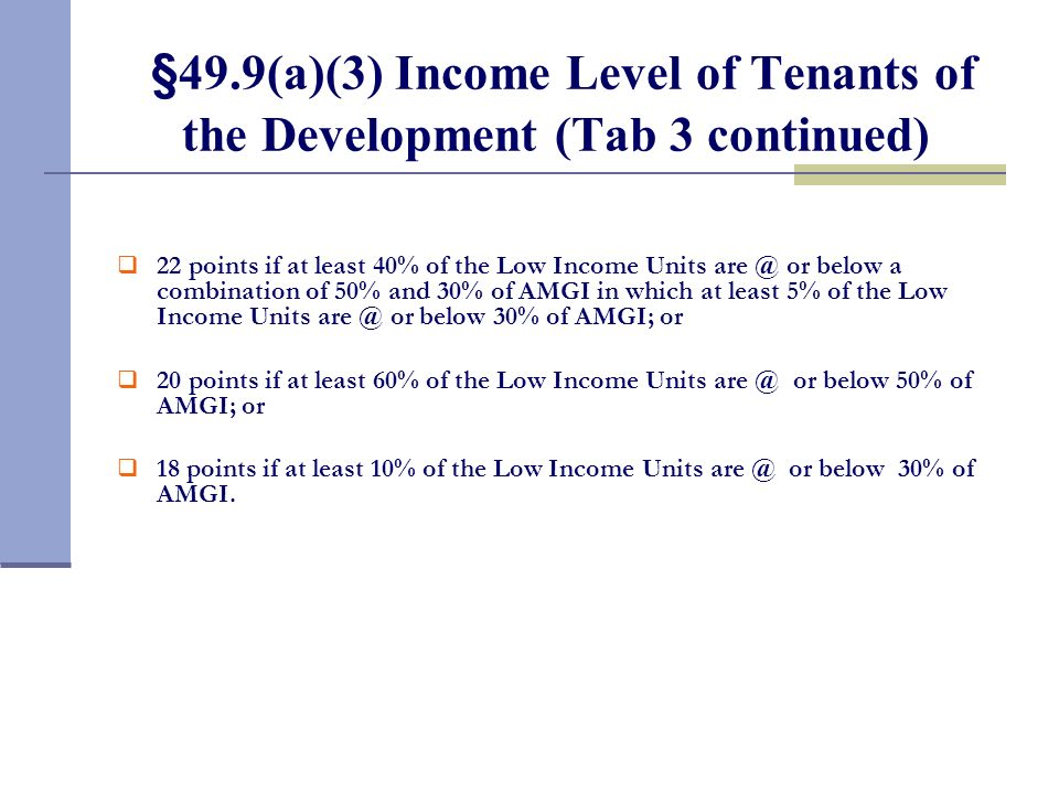 §49.9(a)(3) Income Level of Tenants of the Development (Tab 3)