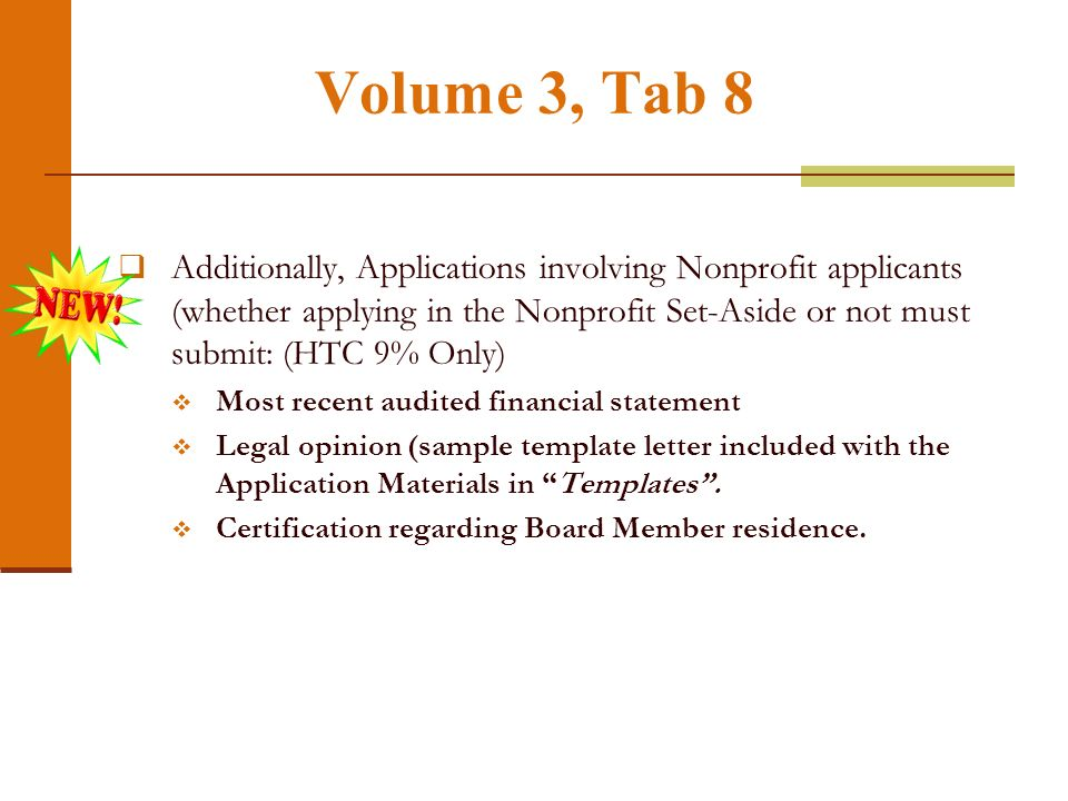 Volume 3, Tab 8 Nonprofit Organizations and CHDO Participation. All Nonprofit or CHDO Applications must submit the following forms: