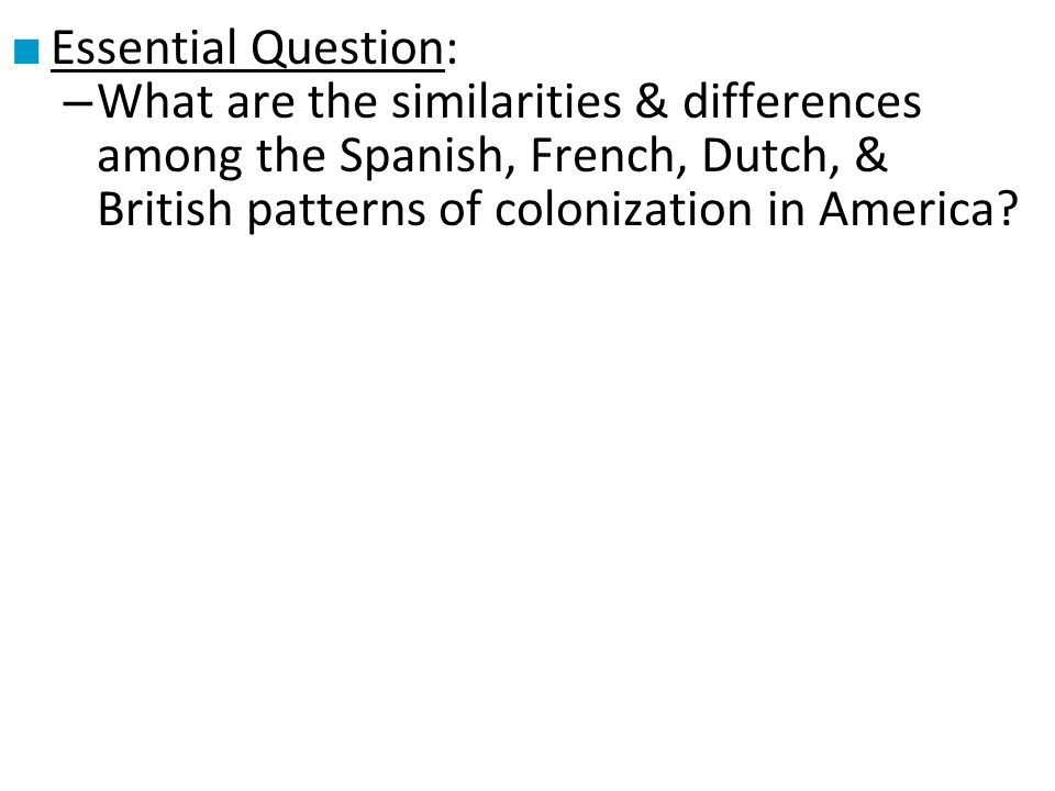 """the similarities and differences between the colonization of the spanish and british on america (spain, portugal, france, britain) this lesson will come after between the two locations in the latin american spanish colonies and the philippines level: high school content o essay question: """"analyze similarities and differences in the role of spain in latin america & the philippines from the 16th century until the."""
