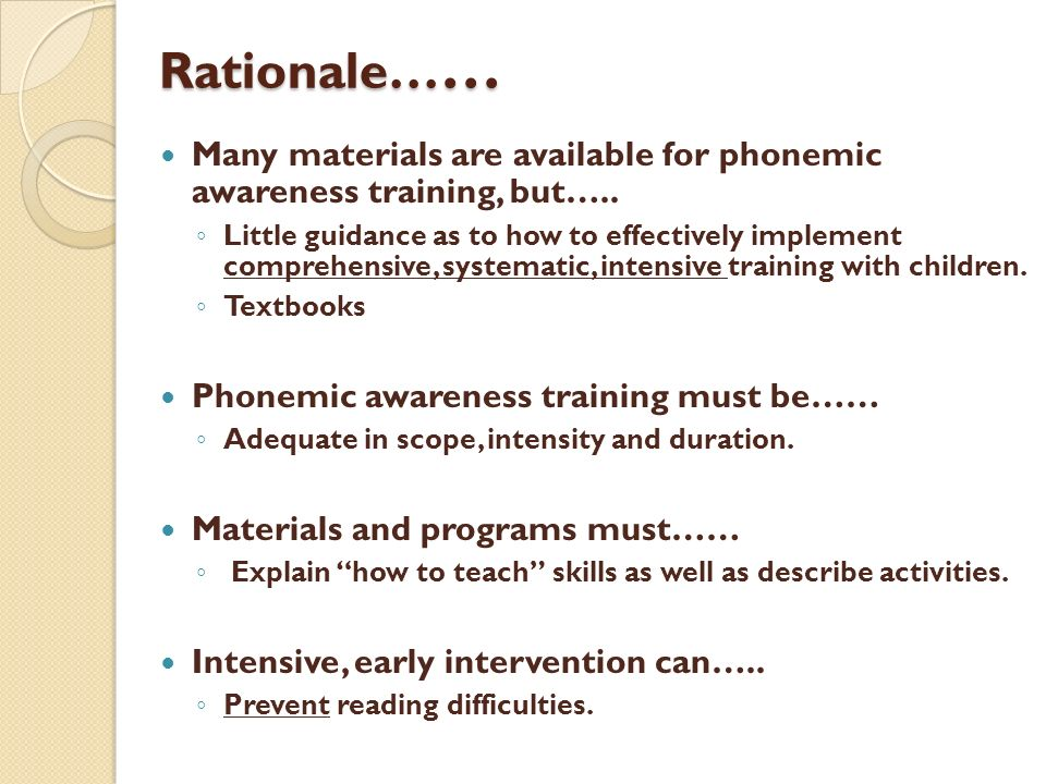 Rationale…… Many materials are available for phonemic awareness training, but…..