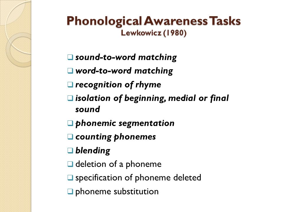 Phonological Awareness Tasks Lewkowicz (1980)