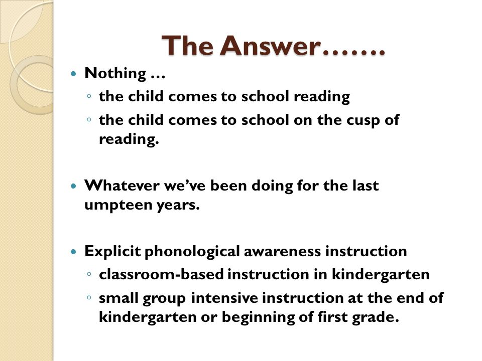 The Answer……. Nothing … the child comes to school reading