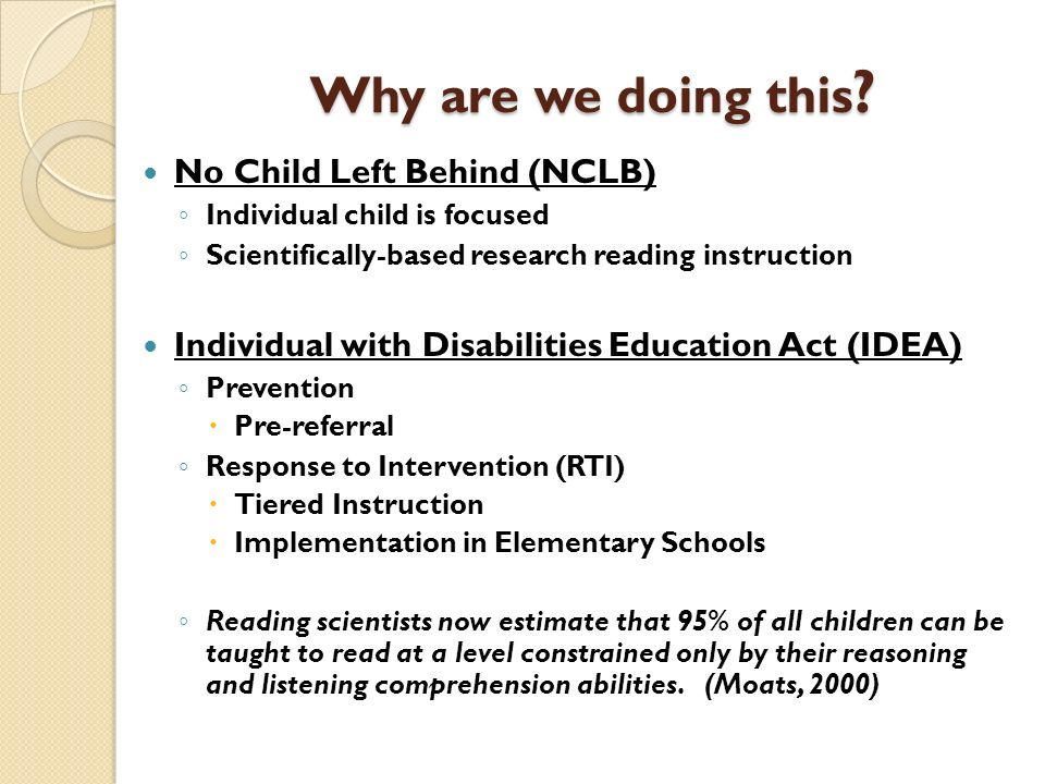Why are we doing this No Child Left Behind (NCLB)