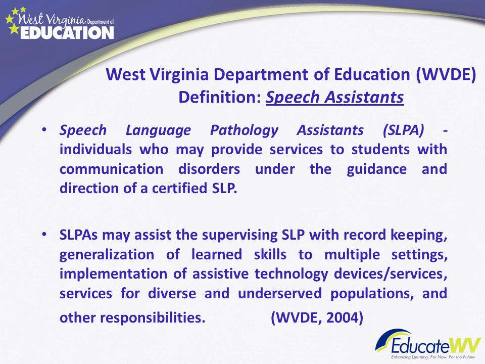 West Virginia Department of Education (WVDE) Definition: Speech Assistants
