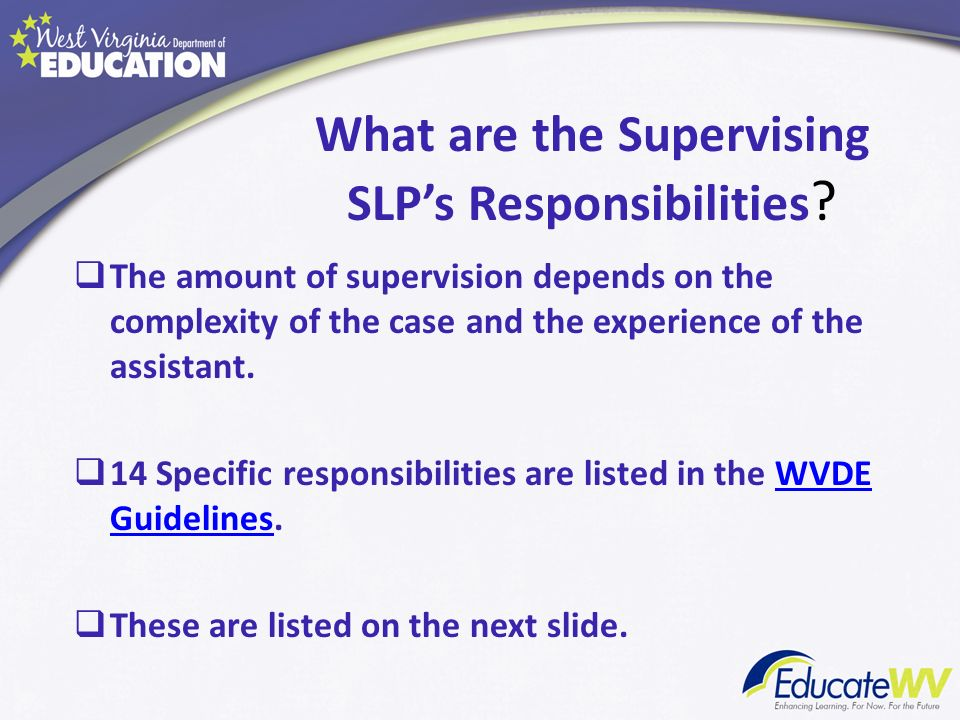 What are the Supervising SLP's Responsibilities