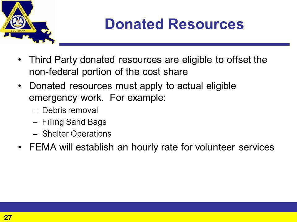 Donated Resources Third Party donated resources are eligible to offset the non-federal portion of the cost share.