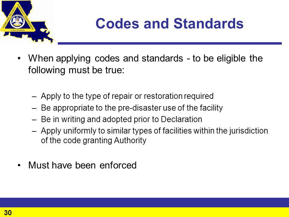 Codes and Standards When applying codes and standards - to be eligible the following must be true: