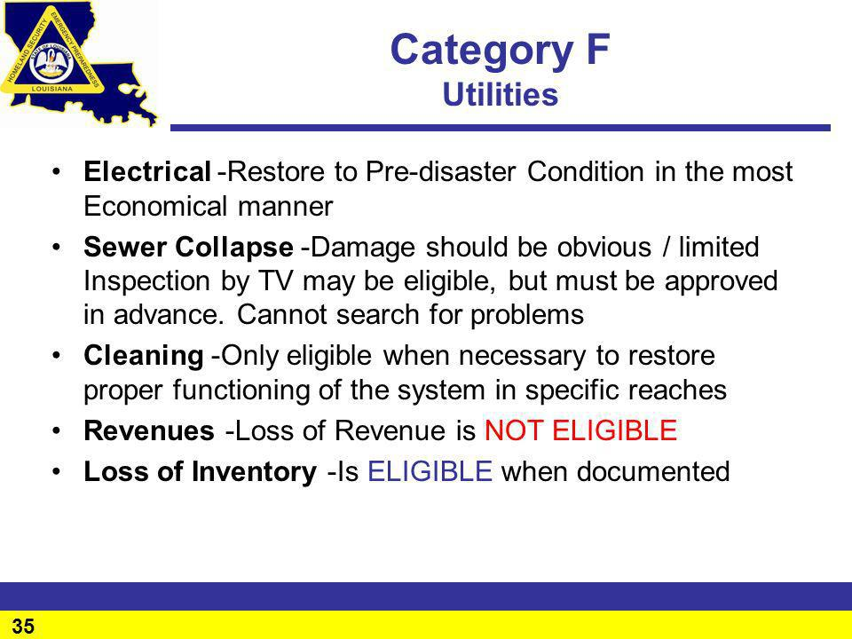 Category F Utilities Electrical -Restore to Pre-disaster Condition in the most Economical manner.
