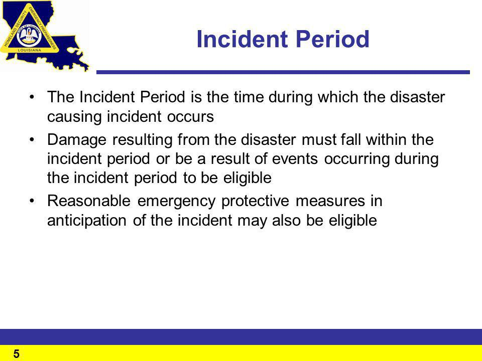 Incident Period The Incident Period is the time during which the disaster causing incident occurs.