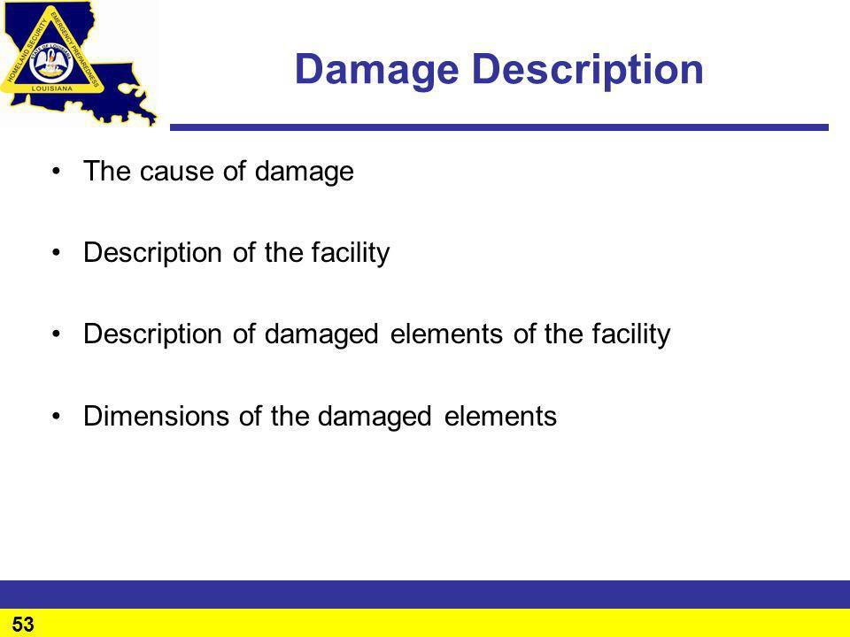 Damage Description The cause of damage Description of the facility