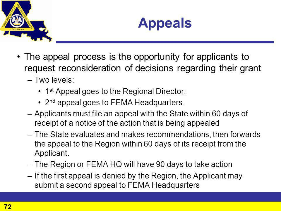 Appeals The appeal process is the opportunity for applicants to request reconsideration of decisions regarding their grant.