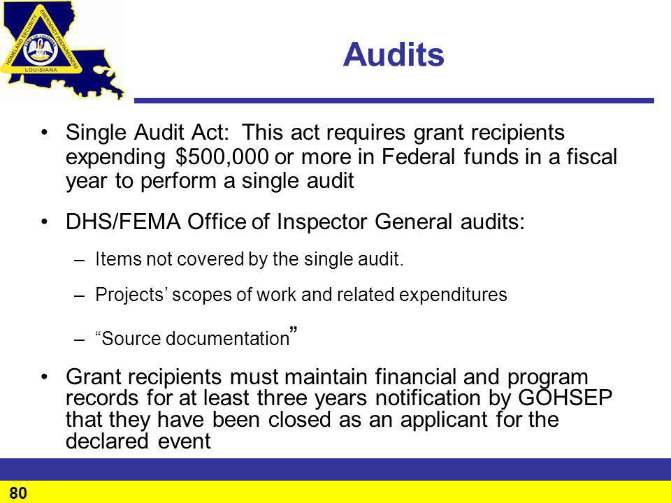 Audits Single Audit Act: This act requires grant recipients expending $500,000 or more in Federal funds in a fiscal year to perform a single audit.