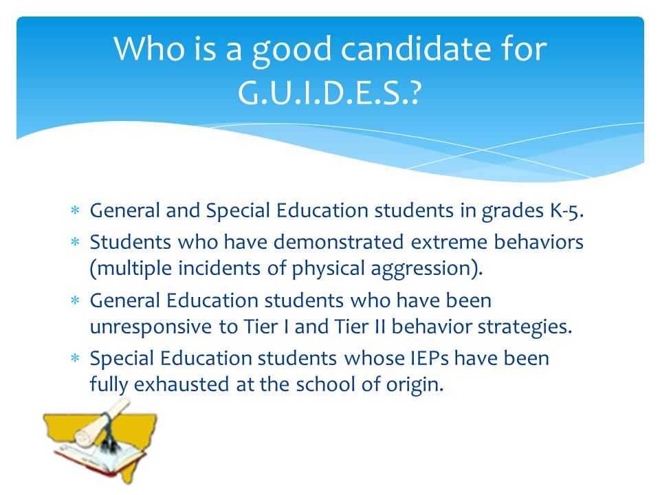 Who is a good candidate for G.U.I.D.E.S.