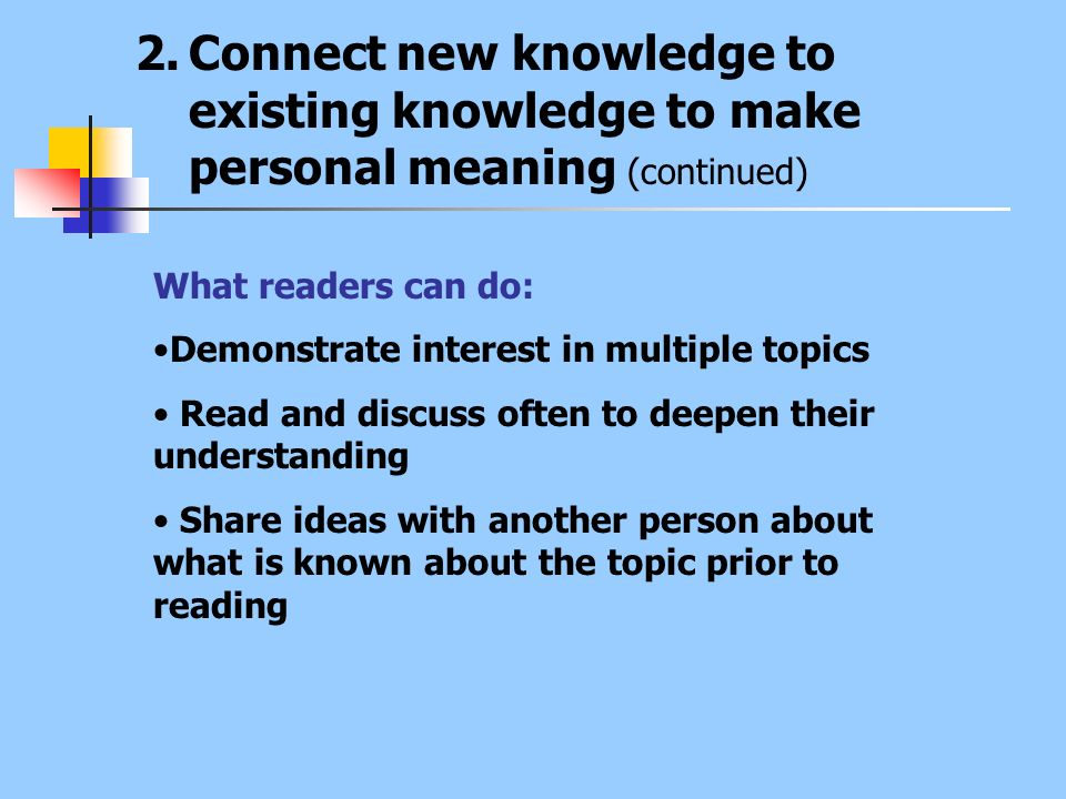 Connect new knowledge to existing knowledge to make personal meaning (continued)