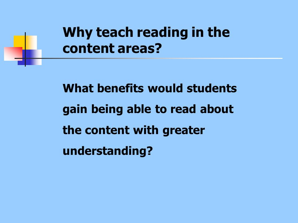 Why teach reading in the content areas