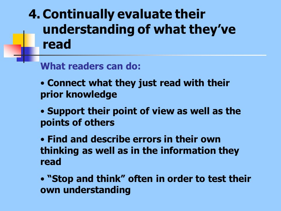 Continually evaluate their understanding of what they've read