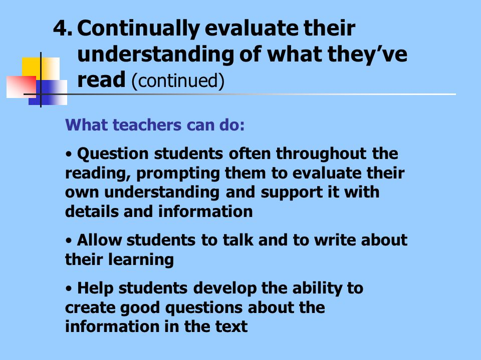 Continually evaluate their understanding of what they've read (continued)