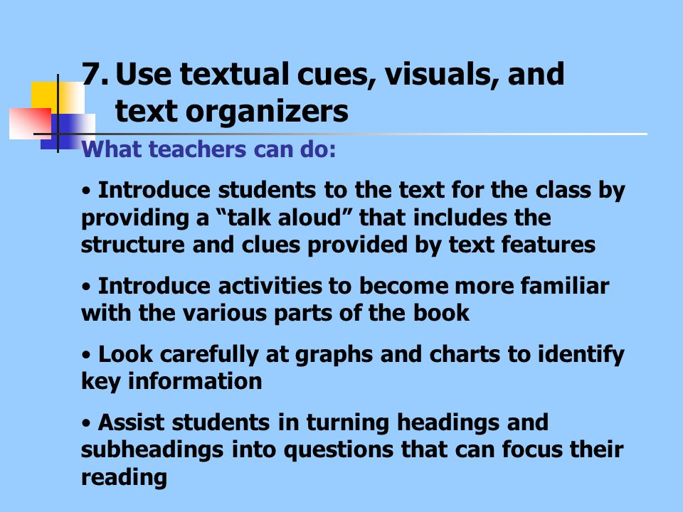 Use textual cues, visuals, and text organizers