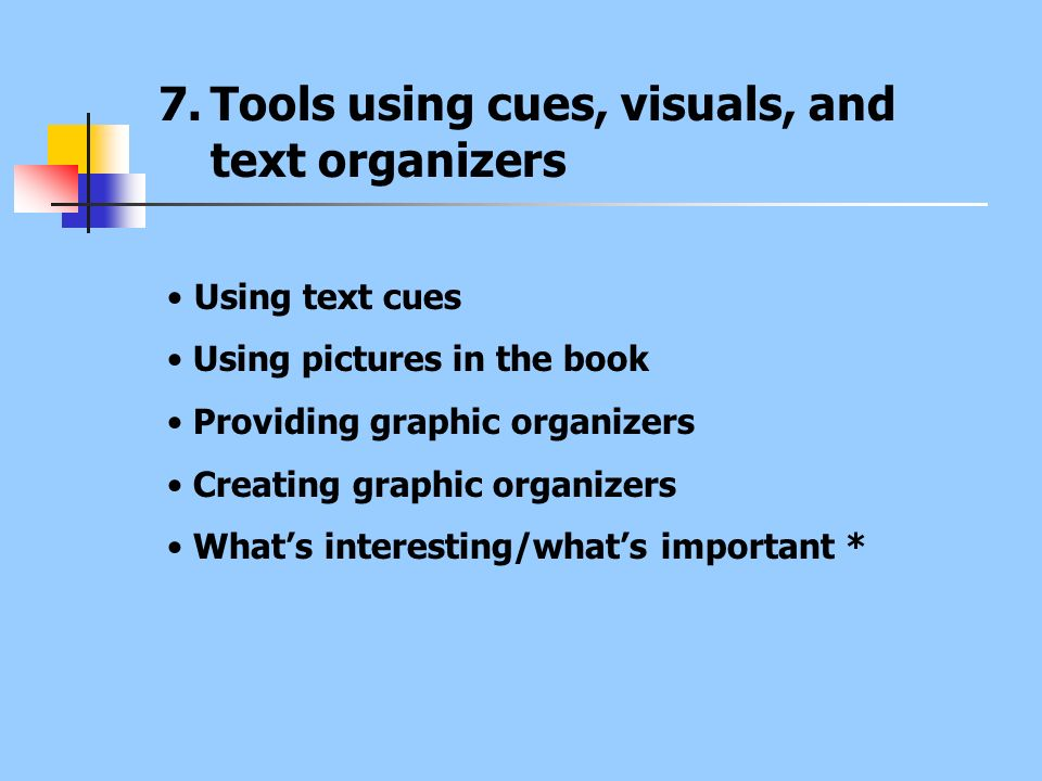 Tools using cues, visuals, and text organizers