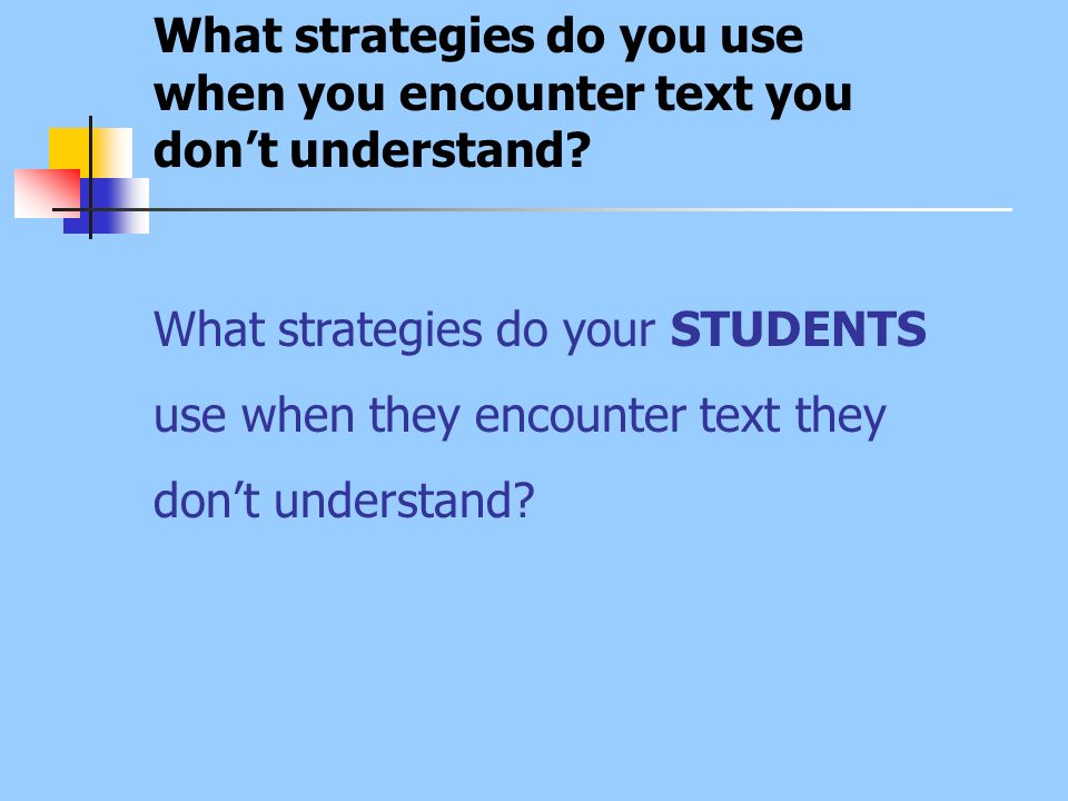 What strategies do you use when you encounter text you don't understand
