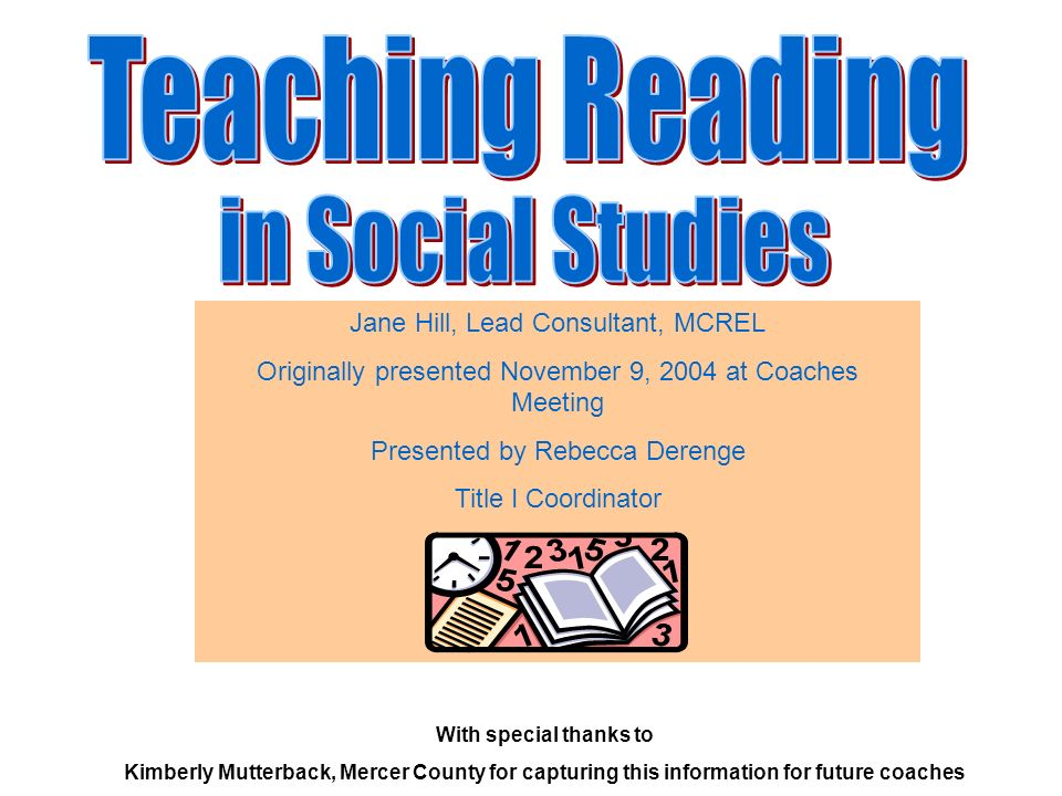 Teaching Reading in Social Studies Jane Hill, Lead Consultant, MCREL