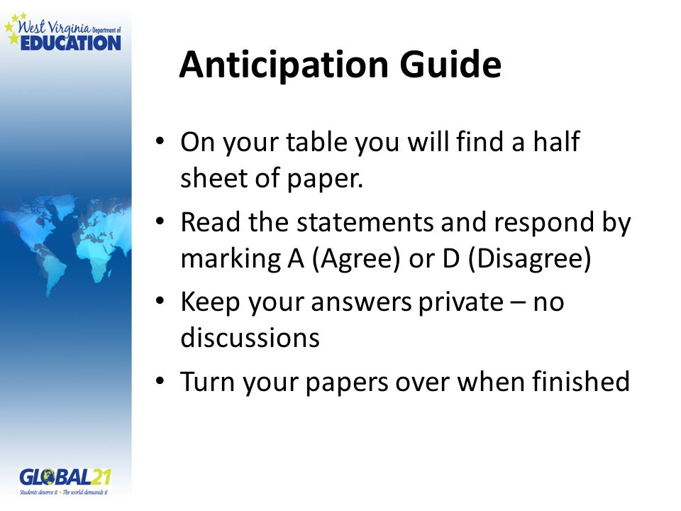 Anticipation Guide On your table you will find a half sheet of paper.
