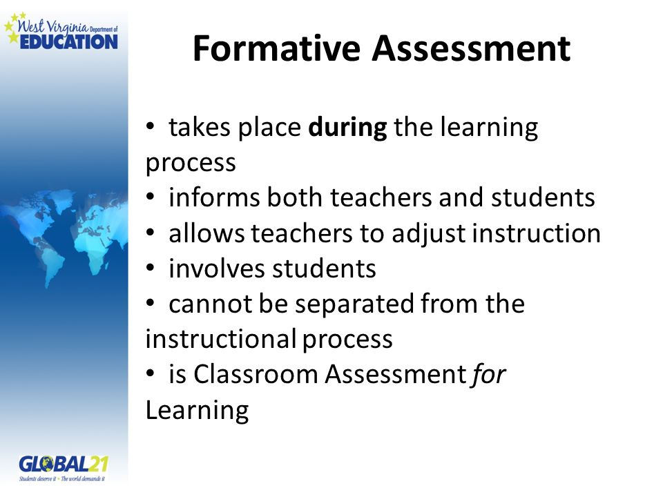 Formative Assessment takes place during the learning process