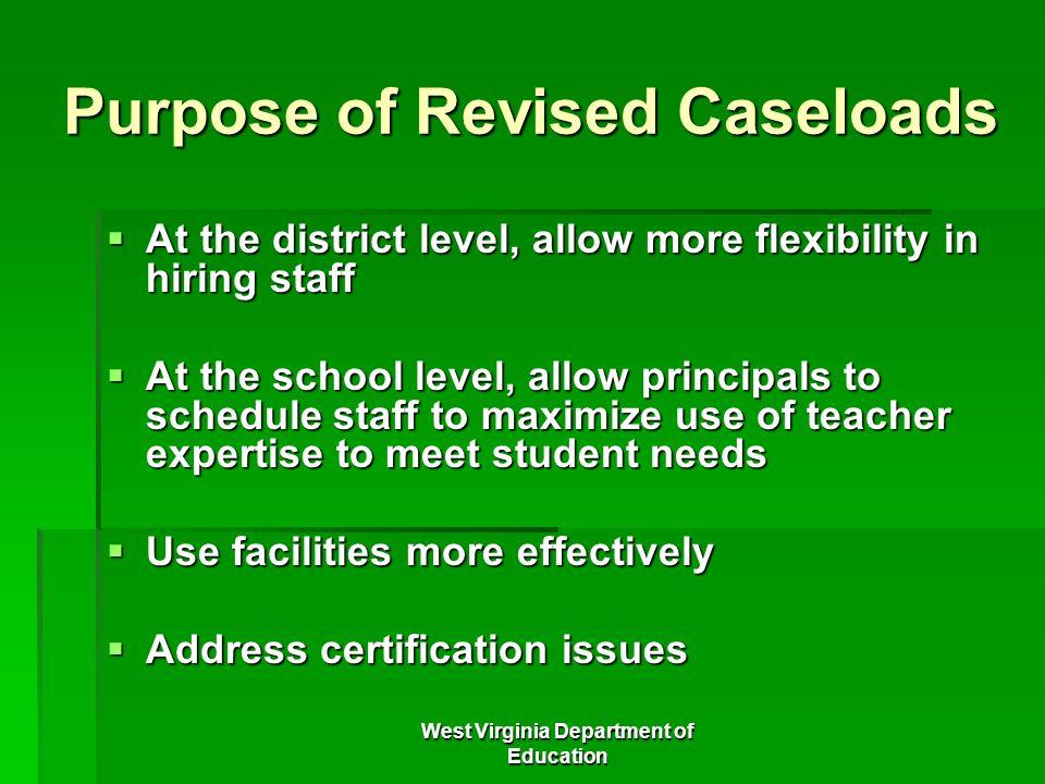 Purpose of Revised Caseloads