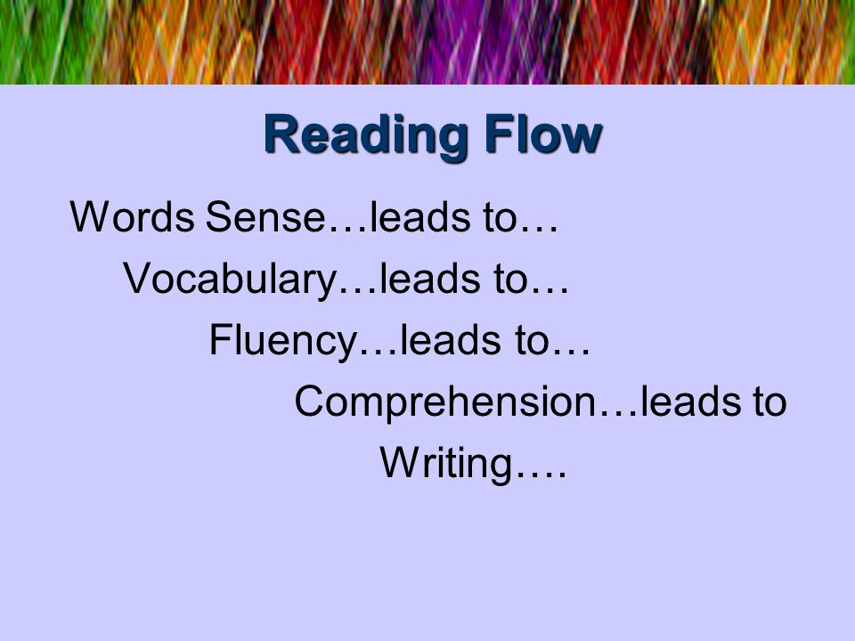 Reading Flow Vocabulary…leads to… Fluency…leads to…