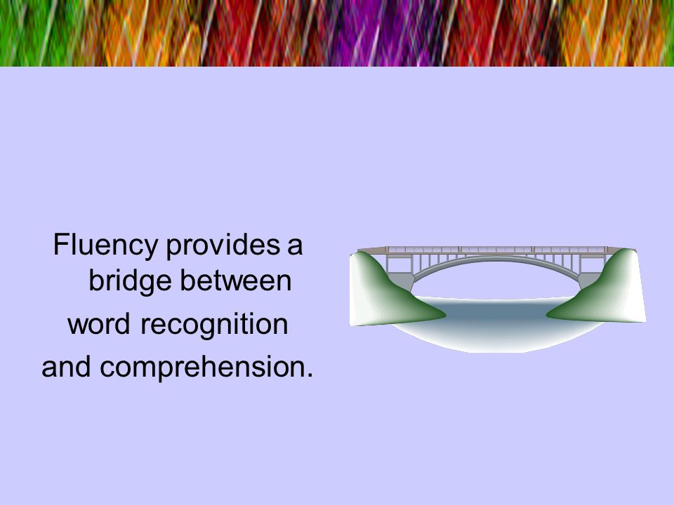Fluency provides a bridge between