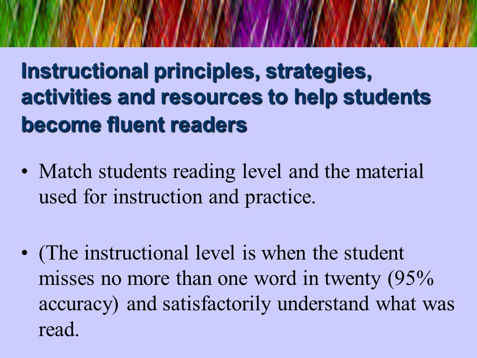 Instructional principles, strategies, activities and resources to help students become fluent readers