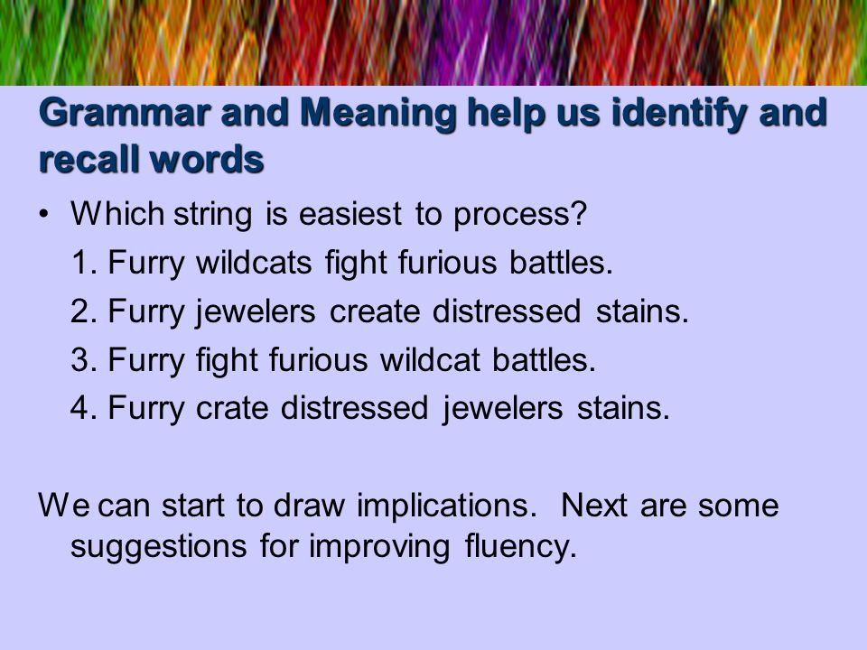 Grammar and Meaning help us identify and recall words