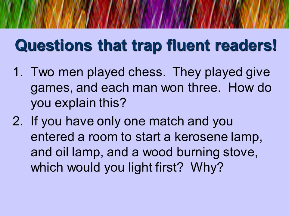 Questions that trap fluent readers!