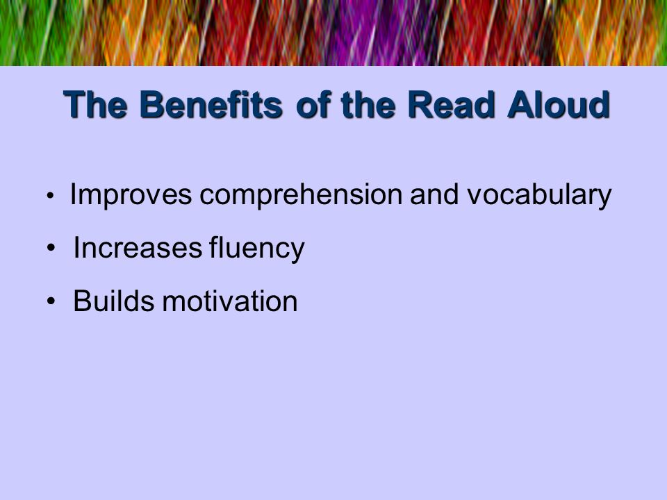 The Benefits of the Read Aloud