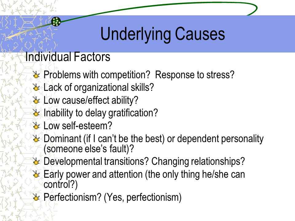 Underlying Causes Individual Factors