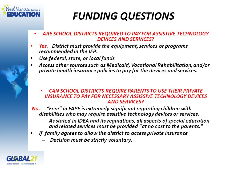 FUNDING QUESTIONS ARE SCHOOL DISTRICTS REQUIRED TO PAY FOR ASSISTIVE TECHNOLOGY DEVICES AND SERVICES