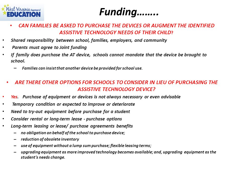 Funding…….. CAN FAMILIES BE ASKED TO PURCHASE THE DEVICES OR AUGMENT THE IDENTIFIED ASSISTIVE TECHNOLOGY NEEDS OF THEIR CHILD