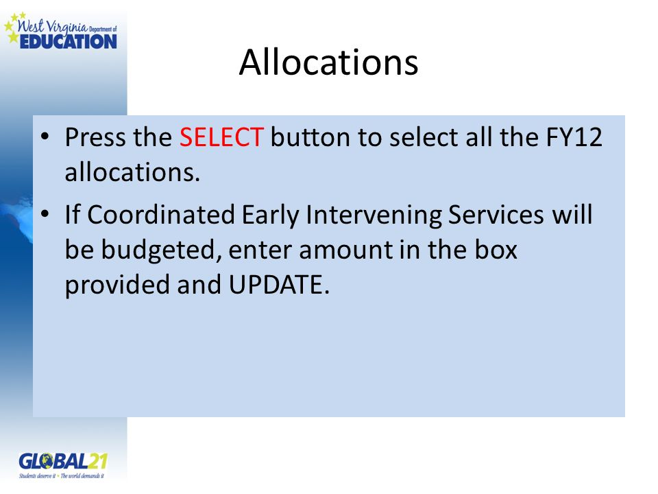 Allocations Press the SELECT button to select all the FY12 allocations.