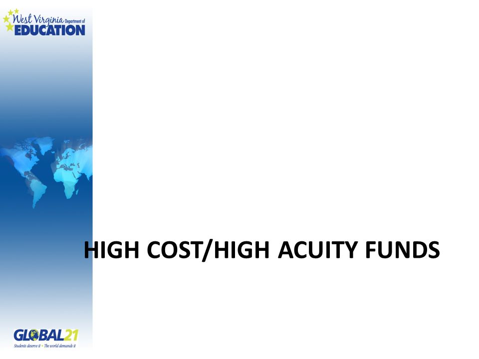 High Cost/High Acuity Funds