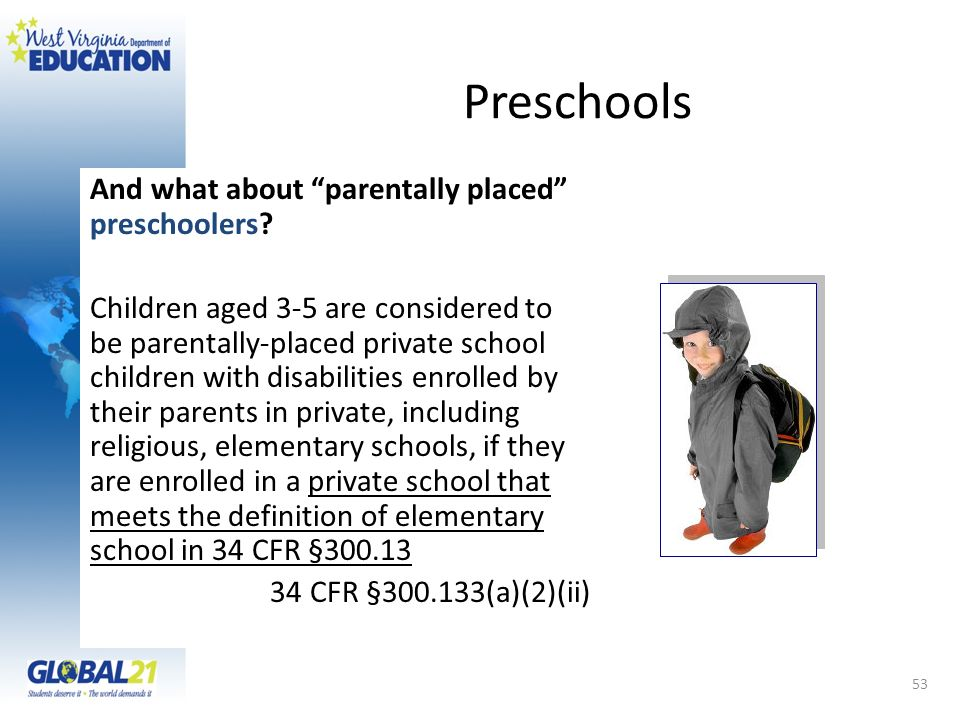 Preschools And what about parentally placed preschoolers