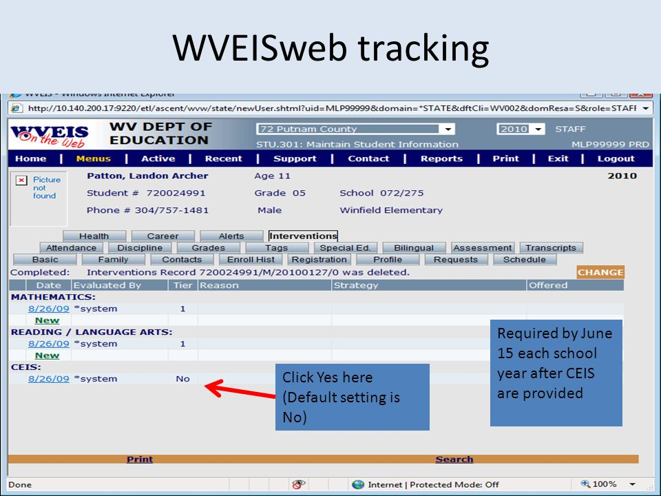WVEISweb tracking Required by June 15 each school year after CEIS are provided.