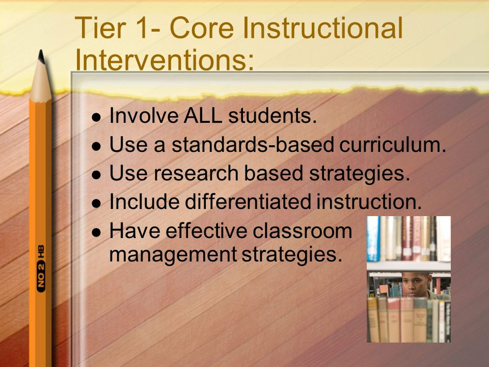 Tier 1- Core Instructional Interventions: