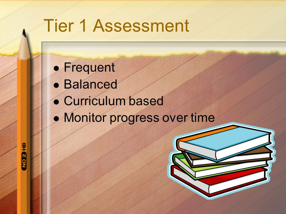 Tier 1 Assessment Frequent Balanced Curriculum based