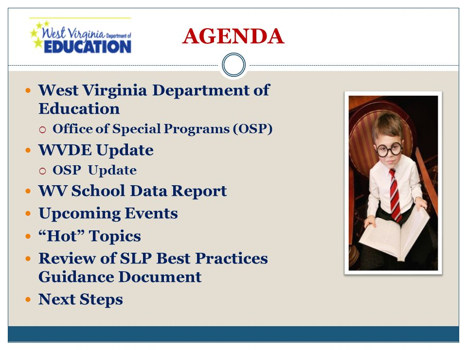 AGENDA West Virginia Department of Education WVDE Update